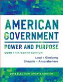 American Government : Power and Purpose, Lowi, Theodore J. and Ginsberg, Benjamin, 0393922456