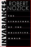 Invariances : The Structure of the Objective World, Nozick, Robert, 0674012453