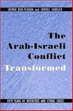 The Arab-Israeli Conflict Transformed : Fifty Years of Interstate and Ethnic Crises, Ben-Yehuda, Hemda and Sandler, Shmuel, 079145245X