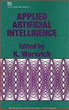 Applied Artificial Intelligence, K. Warwick, 0863412459