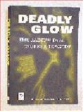 Deadly Glow : The Radium Dial Worker Tragedy, Mullner, Ross, 0875532454