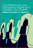 The Effects of Low-Frequency Noise and Vibration on People, Colin H. Hansen, 0906522455