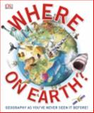 Where on Earth?, Dorling Kindersley Publishing Staff, 1465402454