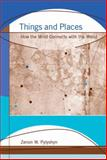 Things and Places : How the Mind Connects with the World, Pylyshyn, Zenon W., 0262162458
