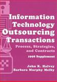 Information Technology Outsourcing Transactions : Process, Strategies, and Contracts, Halvey, John K. and Melby, Barbara Murphy, 0471122459