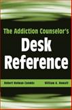 The Addiction Counselor's Desk Reference, Coombs, Robert Holman and Howatt, William A., 0471432458
