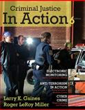 Criminal Justice in Action : The Core, Gaines, Larry K. and Miller, Roger LeRoy, 0495812455