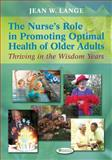 The Nurse's Role in Promoting Optimal Health of Older Adults, Jean W. Lange, 0803622457