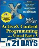 Teach Yourself Activex Control Programming with Visual Basic in 21 Days, Brophy, Keith and Koets, Tim, 1575212455