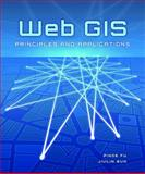 Web GIS : Principles and Applications, Fu, Pinde and Sun, Jiulin, 158948245X