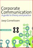 Corporate Communication : A Guide to Theory and Practice, Cornelissen, Joep P., 184787245X