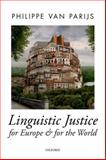 Linguistic Justice for Europe and for the World, Van Parijs, Philippe, 0198732457