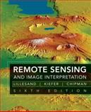 Remote Sensing and Image Interpretation, Lillesand, Thomas M. and Chipman, Jonathan W., 0470052457