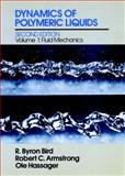 Dynamics of Polymeric Liquids : Fluid Mechanics, Bird, R. Byron and Armstrong, R. C., 047180245X