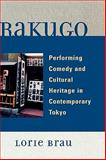 Rakugo : Performing Comedy and Cultural Heritage in Contemporary Tokyo, Brau, Lorie, 0739122452