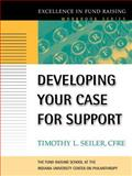Developing Your Case for Support, Seiler, Timothy L., 0787952451