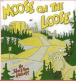 Moose on the Loose, Ann Hassett, 0892722452