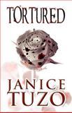 Tortured, Janice Tuzo, 146265245X