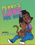 Penny's Love for Cats, Alice Anderson, 1477292454