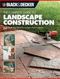 Black and Decker the Complete Guide to Landscape Construction, Editors of Creative Publishing, 1589232453