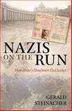 Nazis on the Run : How Hitler's Henchmen Fled Justice, Steinacher, Gerald, 0199642451