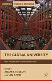 The Global University : Past, Present, and Future Perspectives, , 0230392458