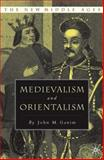 Medievalism and Orientalism : Three Essays on Literature, Architecture and Cultural Identity, Ganim, John M., 0230602452