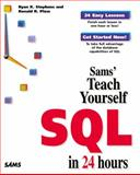 Sams' Teach Yourself SQL in 24 Hours, Stephens, Ryan and Plew, Ronald, 067231245X