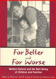 For Better and for Worse : Welfare Reform and the Well-Being of Children and Families, , 0871542455