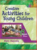 Creative Activities for Young Children, Mayesky, Mary, 140187245X