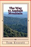 The Way to Asphalt Mountian, Tom Everett, 1492722456