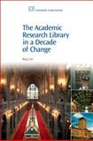 The Academic Research Library in a Decade of Change, Carr, Reg, 1843342456