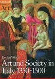 Art and Society in Italy 1350-1500, Evelyn S. Welch, 0192842455