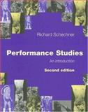 Performance Studies : An Introduction, Schechner, Richard, 0415372453