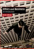 Ethics and Business : An Introduction, Gibson, Kevin, 0521682452
