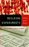 Building Experiments : Testing Social Theory, Willer, David and Walker, Henry, 0804752451