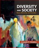 Diversity and Society : Race, Ethnicity, and Gender, Healey, Joseph F., 1412992451