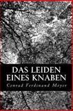 Das Leiden Eines Knaben, Conrad Ferdinand Meyer, 147925245X