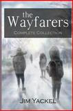 The Wayfarers Complete Collection, Jim Yackel, 1493632450