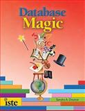 Database Magic : Using Databases to Teach Curriculum in Grades 4-12, Dounce, Sandra A., 1564842452