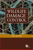 Wildlife Damage Control : Principles for the Management of Damage by Vertebrate Pests, Hone, J., 1845932455