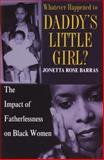 Whatever Happened to Daddy's Little Girl?, Jonetta Rose Barras, 0345422465