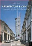 Architecture and Identity : Responses to Cultural and Technological Change, Abel, Chris, 0750642467