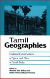 Tamil Geographies : Cultural Constructions of Space and Place in South India, , 0791472469