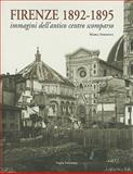 Firenze 1892-1895 : Immagini Dell'antico Centro Scomparso, Sframeli, Maria, 8859602467
