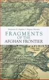 Fragments of the Afghan Frontier, Marsden, Magnus and Hopkins, Benjamin D., 0231702469