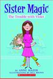 The Trouble with Violet, Anne Mazer, 0439872464