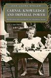 Carnal Knowledge and Imperial Power : Race and the Intimate in Colonial Rule, Stoler, Ann Laura, 0520262468