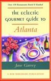 The Eclectic Gourmet Guide to Atlanta, Jane Garvey, 0897322460