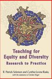 Teaching for Equity and Diversity, R Patrick Solomon, Cynthia Levine-Rasky, Jordan Singer, 1551302462
